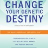 Change your genetic destiny book